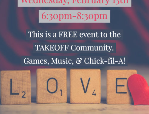 TAKEOFF Love Fest! Wednesday February 13th 6:30-8:30pm